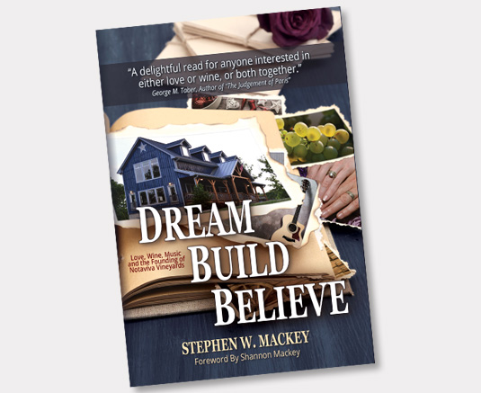 dream build believe a memoir about love wine music and the founding of notaviva vineyards in loudoun county virginia